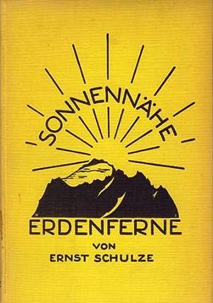 Sonnennähe - Erdenferne. Erlebnisse eines Bergsteigers.: Schulze, Ernst: