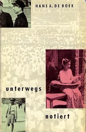 Unterwegs notiert. Bericht einer Weltreise. Mit einem Geleitwort von Martin Niemöller.: De Boer, ...