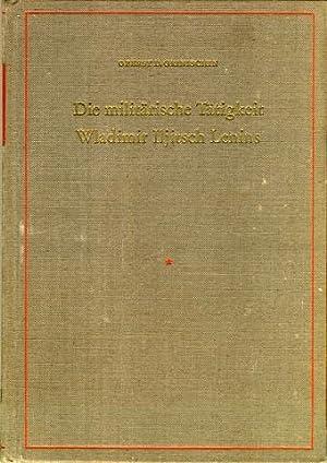 Die militärische Tätigkeit Wladimir Iljitsch Lenins.: Lenin, Wladimir Iljitsch - Grinischin, D.[...