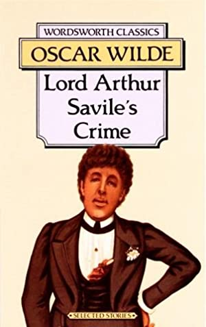 Lord Arthur Savile's Crime and Other Stories.: Wilde, Oscar: