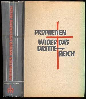 Prophetien wider das Dritte Reich. Aus den Schriften des Dr. Fritz Gerlich und des Paters Ingbert ...