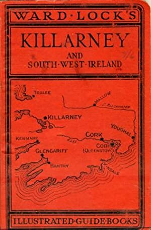 Guide to Killarney, the Kerry Coast, Glengarriff, Cork and the South-West of Ireland.: Kerry - ...
