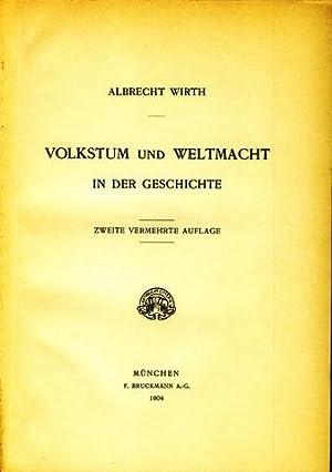 Volkstum und Weltmacht in der Geschichte.: Wirth, Albrecht: