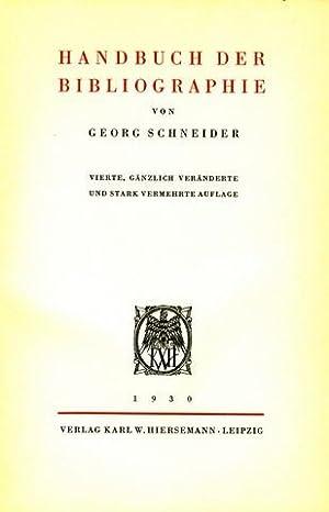 Handbuch der Bibliographie.: Bibliographie - Schneider, Georg: