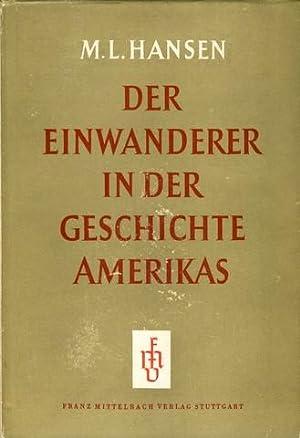 Der Einwanderer in der Geschichte Amerikas [The immigrant in american history]. Mit einem Vorwort ...