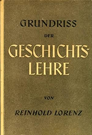 Grundriss der Geschichtslehre.: Lorenz, Reinhold: