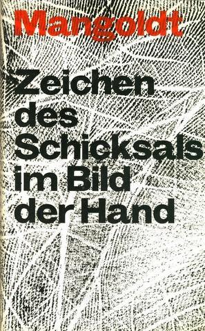Zeichen des Schicksals im Bild der Hand. Anlagen und Möglichkeiten.: Chirologie - Mangoldt, Ursula ...