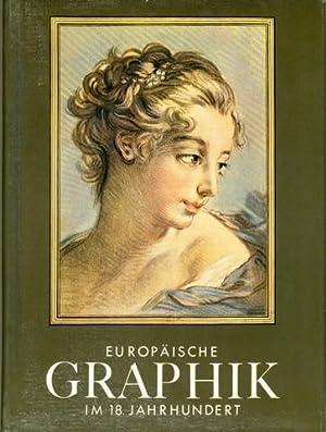 Europäische Graphik im 18. Jahrhundert. Aus dem Französischen von Rolf Schott.: Adhémar, Jean: