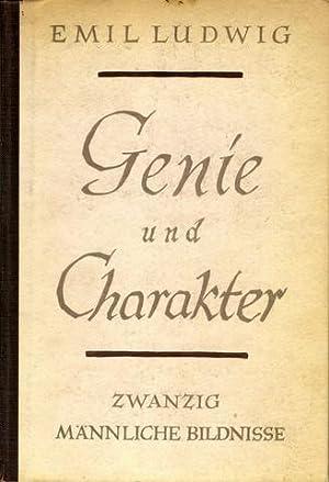 Genie und Charakter. Zwanzig männliche Bildnisse.: Ludwig, Emil:
