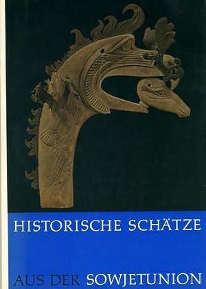Historische Schätze aus der Sowjetunion. [Katalog zur Ausstellung] 27. Juni bis 28. August 1967 in ...