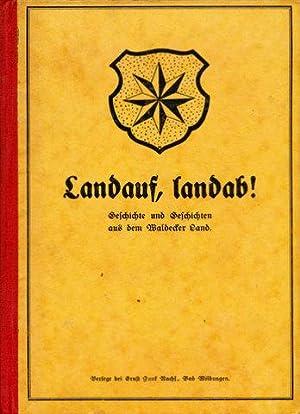 Landauf, landab! Geschichte und Geschichten aus dem Waldecker Land. Ein Heimatbuch.: Waldecker Land...