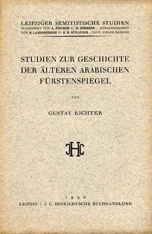 Studien zur Geschichte der älteren arabischen Fürstenspiegel.: Fürstenspiegel - Richter, Gustav: