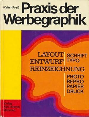 Praxis der Werbegraphik. Ein Lehr- und Arbeitsbuch für Graphiker, Layouter und Drucksachengestalter...