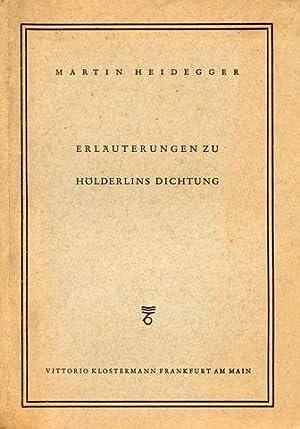 Erläuterungen zu Hölderlins Dichtung.: Hölderlin, Friedrich - Heidegger, Martin:
