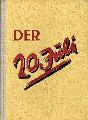 Der 20. Juli.: Widerstand - Zwanzigster Juli - 20. Juli 1944 - Budde, Eugen und Peter Lütsches: