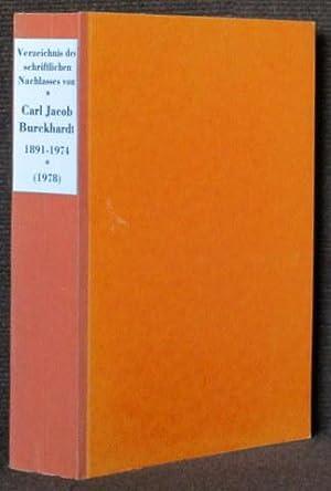 Verzeichnis des schriftlichen Nachlasses von Carl Jacob Burckhardt 1891-1974. Bearbeitung: Ingrid ...