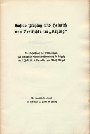 Gustav Freytag und Heinrich Treitschke im »Kitzing«. Der Gesellschaft der Bibliophilen zur ...