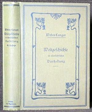 Georg Webers Weltgeschichte in übersichtlicher Darstellung. 21. Auflage vollständig neu bearbeitet ...