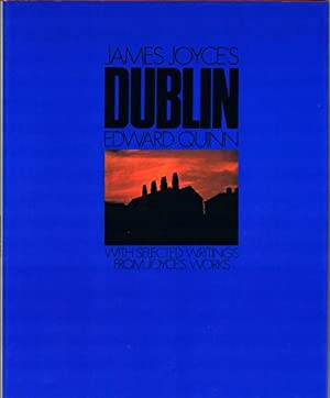 James Joyce's Dublin. With Selected Writings from Joyce's Works, Author's Note and ...