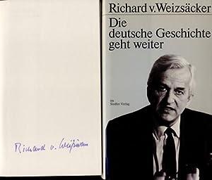 Die deutsche Geschichte geht weiter.: Weizsäcker, Richard von: