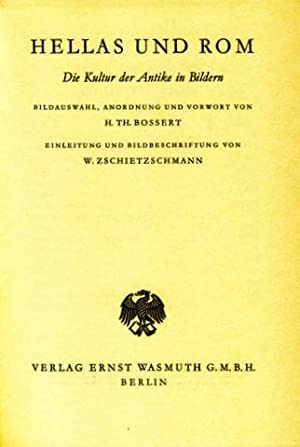 Hellas und Rom. Die Kultur der Antike in Bildern. Bildauswahl, Anordnung und Vorwort von H.[elmuth]...