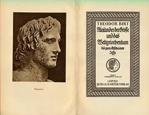 Alexander der Große und das Weltgriechentum bis zum Erscheinen Jesu.: Alexander der Große - Birt, ...