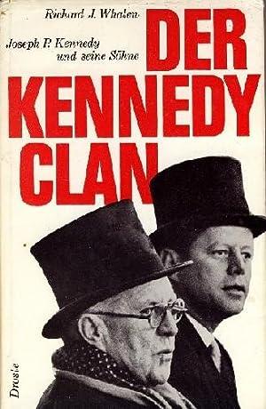 Der Kennedy-Clan [The Founding Father]. Joseph P. Kennedy und seine Söhne. Übersetzung [aus dem ...