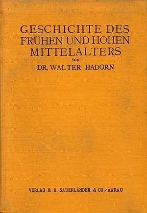 Geschichte des frühen und hohen Mittelalters. Im Auftrag des Vereins Schweizerischer ...