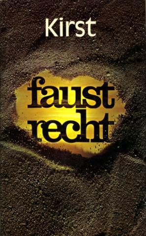 Faustrecht. Roman.: Kirst, Hans Hellmut: