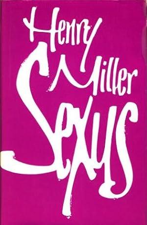 Sexus [Sexus]. Roman. Deutsch [aus dem Amerikanischen] von Kurt Wagenseil.: Miller, Henry: