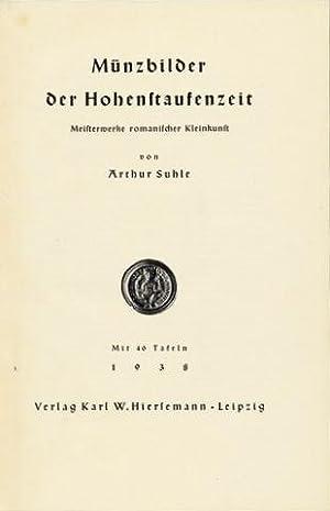 Münzbilder der Hohenstaufenzeit. Meisterwerke romanischer Kleinkunst.: Numismatik - Hohenstaufen - ...