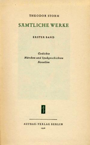 Sämtliche Werke. Hrsg. und mit Einleitung und Anmerkungen von Peter Goldammer.: Storm, Theodor: