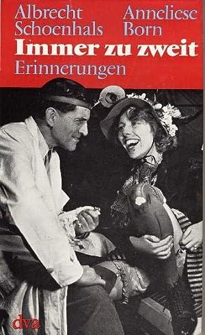 Immer zu zweit. Erinnerungen.: Schoenhals, Albrecht und Anneliese Born:
