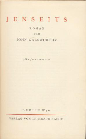 Jenseits. Roman. Übertragen [aus dem Englischen] von Hermyna zur Mühlen.: Galsworthy, John: