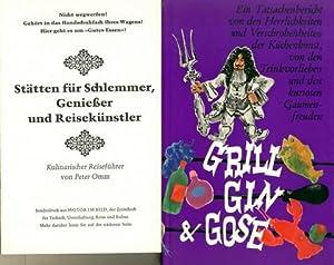 Grill, Gin und Gose. Ein Tatsachenbericht von den Herrlichkeiten und Verschrobenheiten der ...