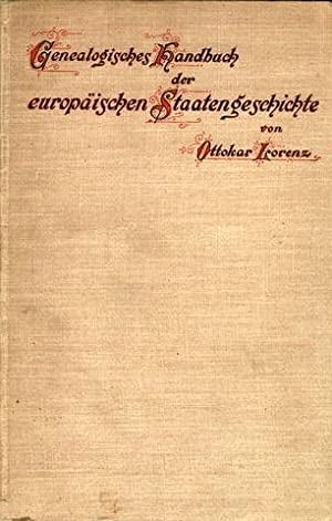 Genealogisches Handbuch der europäischen Staatengeschichte.: Genealogie - Lorenz, Ottokar: