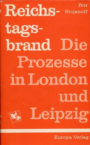 Reichstagsbrand. Die Prozesse in London und Leipzig. Bearbeitung der deutschen Fassung von Hugo ...