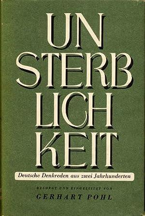 Unsterblichkeit. Deutsche Denkreden aus zwei Jahrhunderten. Besorgt und eingeleitet von Gerhart ...