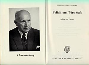 Politik und Wirtschaft. Aufsätze und Vorträge.: Friedensburg, Ferdinand: