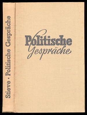 Politische Gespräche. Hrsg. von Friedrich Stieve unter Mitarbeit von I.[lse] Tönnies.