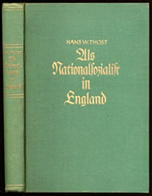Als Nationalsozialist in England.: Thost, Hans W.[ilhelm]:
