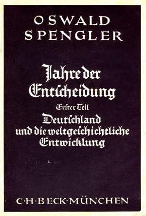 Deutschland und die weltgeschichtliche Entwicklung.: Spengler, Oswald: