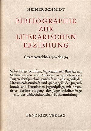 Bibliographie zur literarischen Erziehung. Gesamtverzeichnis 1900 bis 1965. Selbständige Schriften,...