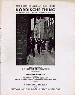 Zur Erinnerung an das erste Nordische Thing in der Boettcherstrasse zu Bremen, Juni 1933. Herrn ...