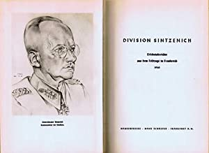 Division Sintzenich. Erlebnisberichte aus dem Feldzuge in Frankreich 1940. Im Auftrag der Division ...