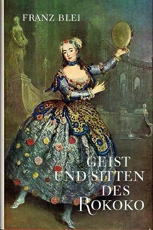 Geist und Sitten des Rokoko. Hrsg. von Franz Blei und einleitenden Texten von Franz Blei, Ernst ...
