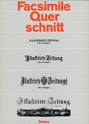 Facsimile Querschnitt durch die Leipziger Illustrirte Zeitung. Hrsg. und eingeleitet von Joachim ...