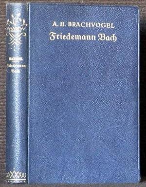 Friedemann Bach. Roman.: Bach, Wilhelm Friedemann - Brachvogel, A.[lbert] E.[mil]: