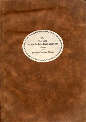 Die Vorzüge der Stadt Franckfurt am Mayn besungen von Friedrich Andreas Walther. Eingeleitet von ...
