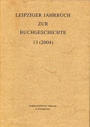Leipziger Jahrbuch zur Buchgeschichte 13 (2004). Hrsg.